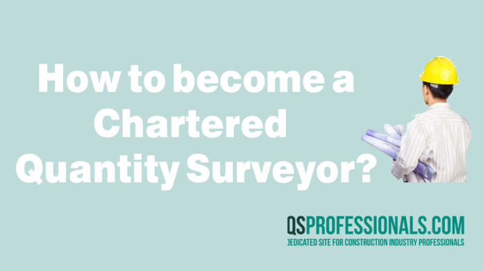 How to Become a Chartered Quantity Surveyor